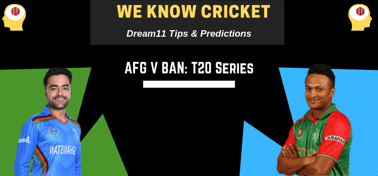 AFG vs BAN T20 Dream11 team prediction